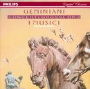 ジェミニアーニ:合奏協奏曲集 作品3/I Musici