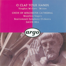 Walton/Vaughan Williams: O Clap Your Hands/Choir Of Winchester Cathedral, Waynflete Singers, Bournemouth Symphony Orchestra, David Hill