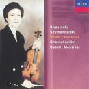 Stravinsky: Violin Concerto//Szymanowski: Violin Concertos Nos. 1 & 2/Chantal Juillet, Orchestre Symphonique de Montréal, Charles Dutoit