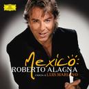 Mexico : Roberto Alagna canta a Luis Mariano (Version espagnole)/Roberto Alagna