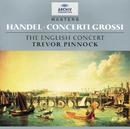 ヘンデル:合奏協奏曲集/The English Concert, Trevor Pinnock
