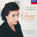 Cecilia Bartoli - Chant d'Amour/Cecilia Bartoli, Myung Whun Chung