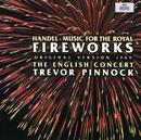 ヘンデル:王宮の花火の音楽、他/The English Concert, Trevor Pinnock
