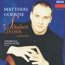 Schubert: Goethe Lieder/Matthias Goerne, Andreas Haefliger