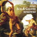 Lully: Acis et Galatée/Les Musiciens du Louvre, Marc Minkowski
