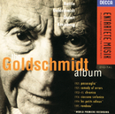 Goldschmidt: The Goldschmidt Album/Chantal Juillet, City Of Birmingham Symphony Orchestra, Simon Rattle, Sinfonieorchester Komische Oper, Yakov Kreizberg, Francois Le Roux, Orchestre Symphonique de Montréal, Charles Dutoit, Rundfunk-Sinfonieorchester Berlin, Berthold Goldschmidt