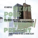 Pierre Henry - Métamorphose-Messe pour le temps présent/Pierre Henry