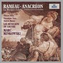 ラモー:オペラ・バレ<アナクレオン>/Les Musiciens du Louvre, Marc Minkowski