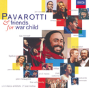 Pavarotti & Friends for War Child/Luciano Pavarotti, Eric Clapton, Sheryl Crow, Elton John, Liza Minnelli