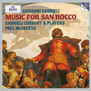 Gabrieli: Music for San Rocco/Gabrieli Players, Paul McCreesh, Gabrieli Consort