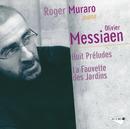Messiaen: Préludes & Fauvette des jardins/Roger Muraro
