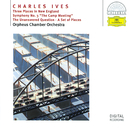 Ives: Three Places in New England; Symphony No.3; The Unanswered Question; A Set of Pieces/Orpheus Chamber Orchestra