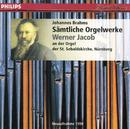 J. Brahms - Sämtliche Orgelwerke/Werner Jacob