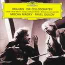 Brahms: Cello Sonata No.1 in E Minor Op.38/Mischa Maisky, Pavel Gililov