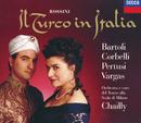 Rossini: Il Turco in Italia/Cecilia Bartoli, Ramón Vargas, Michele Pertusi, Coro del Teatro alla Scala di Milano, Orchestra del Teatro alla Scala di Milano, Riccardo Chailly