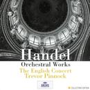 Handel: Orchestral Works/The English Concert, Trevor Pinnock