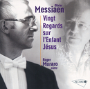 Messiaen: Vingt regards sur l'Enfant-Jésus/Roger Muraro