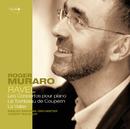 Ravel: Concertos pour piano; Le tombeau de Couperin; La Valse/Roger Muraro, Orchestre Symphonique De Bale, Hubert Soudant
