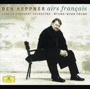 フランス・オペラ・アリア集/Ben Heppner, London Symphony Orchestra, Myung Whun Chung