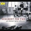 Schubert: Schubert for Two/Gil Shaham, Göran Söllscher