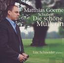 シューベルト:美しき水車小屋の娘/Matthias Goerne, Eric Schneider
