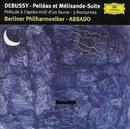 Debussy: Prélude à l'aprés-midi d'un faune; Trois Nocturnes; Pelléas et Mélisande Suite/Berliner Philharmoniker, Claudio Abbado
