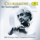 Celibidache: Der Taschengarten/SWR Radio Symphony Orchestra, Sergiu Celibidache
