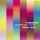 Messiaen: Organ Works/Olivier Latry