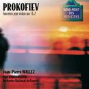 Prokofiev: Concertos pour violon/Jean-Pierre Wallez, Orchestre National De France, Yuri Ahronovitch
