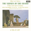 Gilbert & Sullivan: The Yeomen of the Guard & Trial By Jury/The D'Oyly Carte Opera Company, Royal Philharmonic Orchestra, Sir Malcolm Sargent, Orchestra of the Royal Opera House, Covent Garden, Isidore Godfrey