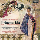 Gilbert & Sullivan: Princess Ida / Pineapple Poll/The D'Oyly Carte Opera Company, Royal Philharmonic Orchestra, Sir Malcolm Sargent