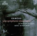 ラモー:サンフォニー・イマジネール/Les Musiciens du Louvre, Marc Minkowski