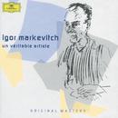 Igor Markevitch: Un véritable artiste/Igor Markevitch