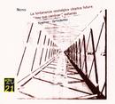 Nono: La lontananza / Hay que caminar/Gidon Kremer, Tatjana Grindenko