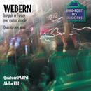 Webern-Quatuor a cordes/Quatuor Parisii, Akiko Ebi