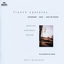French Cantatas/Marc Minkowski, Les Musiciens du Louvre