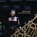 Somewhere I Belong/Karen Mok