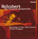 Schubert: The Symphonies/Orchestra Of The 18th Century, Frans Brüggen