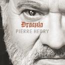 Pierre Henry: Dracula/Pierre Henry