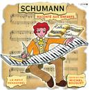 Le Petit Ménestrel: Schumann Raconté Aux Enfants/Michel Bouquet, Danielle Volle, Sylvine Delannoy, Gaëtan Jor, Jacques Fayet, Reine Gianoli