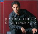 "Juan Diego Florez: Great Tenor Arias ((with bonus track ""Malinconia"" - recorded Live in Recital))/Juan Diego Flórez, Orchestra Sinfonica di Milano Giuseppe Verdi, Carlo Rizzi"