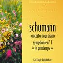 """Schumann: Concerto Pour Piano-Symphonie 1 """"Le Printemps""""/Karl Engel, Orchestre Des Cento Soli, Daniel Chabrun, Orchestre Philharmonique De Munich, Rudolf Albert"""