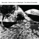 Gesualdo: Quinto Libro di Madrigali/The Hilliard Ensemble