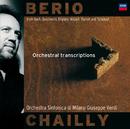 Luciano Berio / Trascrizioni orchestrali/Riccardo Chailly, Fausto Ghiazza, Orchestra Sinfonica di Milano Giuseppe Verdi