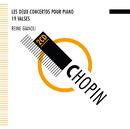 Chopin : Concertos - Valses - Reine Gianoli/Reine Gianoli