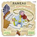 Le Petit Ménestrel: Rameau raconté aux enfants/francois Chaumette, Ensemble Les Nieces De Rameau, Olivier Baumont, Martial Morand