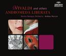 Vivaldi & others: Andromeda liberata/Venice Baroque Orchestra, Andrea Marcon