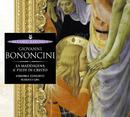 Bononcini: La Maddalena a' piedi di cristo/Gini Roberto, Ensemble Concerto, Lavinia Bertotti, Antonella Gianese, Anna Bonitatibus, Mario Cecchetti, Sergio Foresti