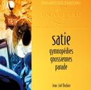 Satie: Gymnopédies-Gnossiennes-Parade/Jean-Joël Barbier