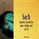 バッハ:無伴奏ヴァイオリン・ソナタ Vol.2/Devy Erlih